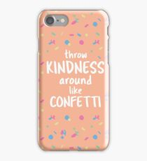 Spread the Kindness iPhone Case/Skin