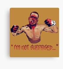 I'M NOT SURPRISED Canvas Print