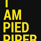 I AM PIED PIPER by Expandable Studios