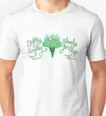 Softly Softly, Slowly Gently Unisex T-Shirt