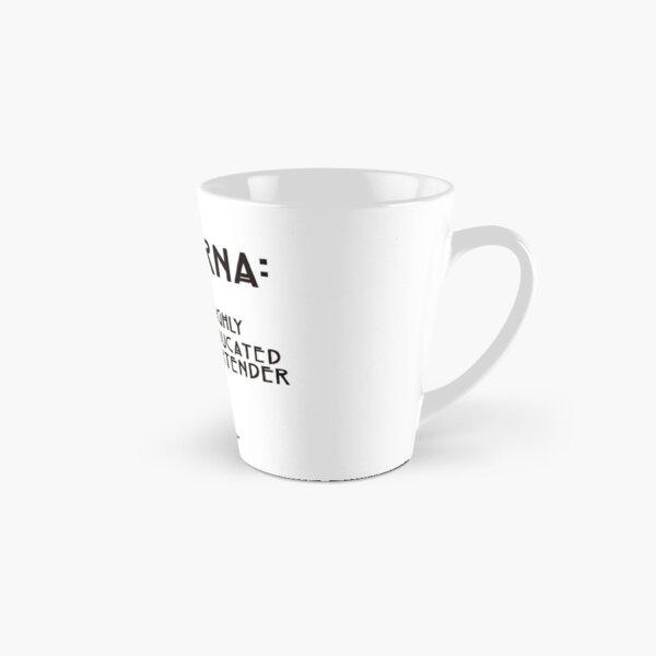 CRNA, a highly educated bartender Tall Mug