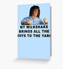 My Milk Shake Brings all the Boys to the Yard - Identity Theft Grußkarte