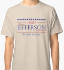 Jefferson for President- Election of 1800 Classic T-Shirt