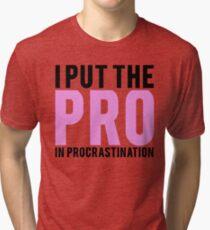Procrastination Tri-blend T-Shirt