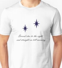 Second Star To The Right, and Straight On Till Morning Unisex T-Shirt