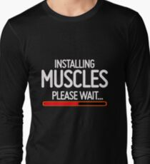 Installing Muscles, Please wait T-Shirt