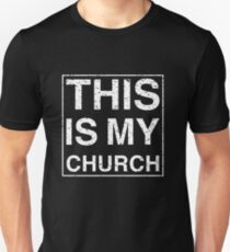 THIS IS MY CHURCH Unisex T-Shirt
