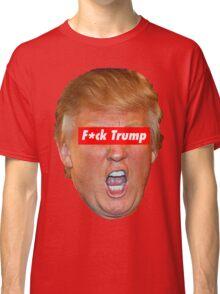 F*ck Trump  Classic T-Shirt