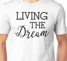 Living the Dream Good Life Unisex T-Shirt