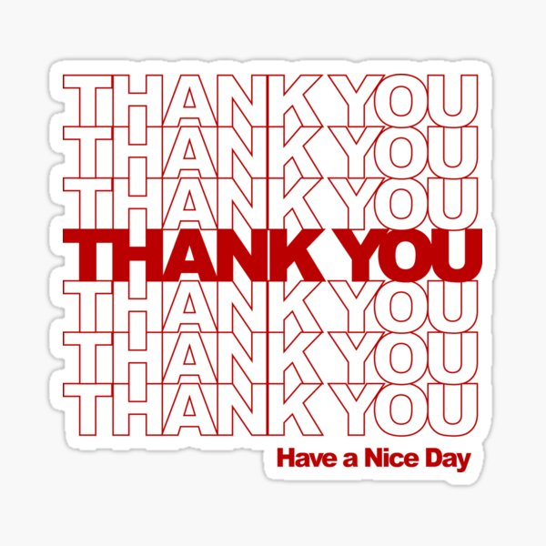 Thank You! Have a Nice Day! Sticker