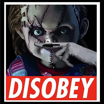 Chucky - DISOBEY by D-AF-T