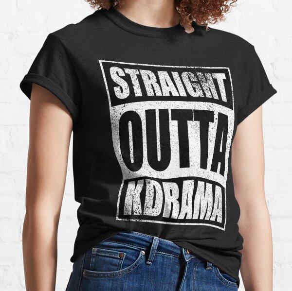 Straight Outta KDrama Amante de los K-Dramas Divertidos Camiseta clásica