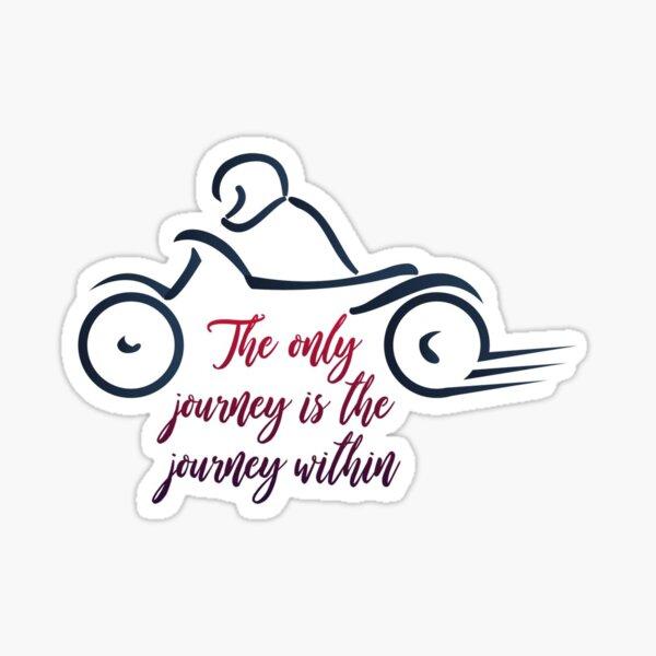Biker inspirational quotes Sticker