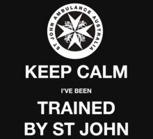 KEEP CALM I've been TRAINED BY ST JOHN  | Women's T-Shirt