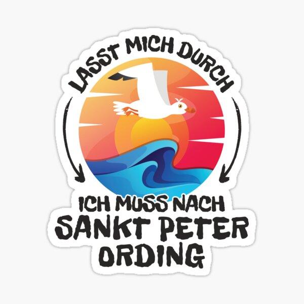 Lasst mich durch nach Sankt Peter Ording Möwe Meer Sticker