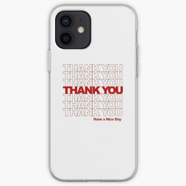 Thank You! Have a Nice Day! iPhone Soft Case