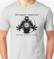 Buckshot Ambition: Dreaming of Another Reality Unisex T-Shirt