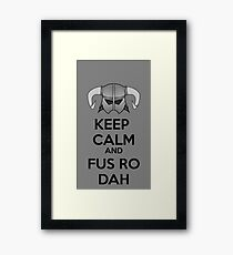 Keep Fus Ro Dah Framed Print