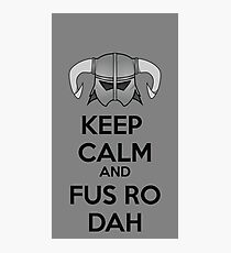 Keep Fus Ro Dah Photographic Print
