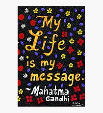 My Life Is My Message, Mahatma Gandhi Quote, Lettering, Flower And Leaf Doodle, Inspirational Photographic Print