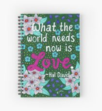 What The World Needs Now Is Love, Hal David Quote, Lettering, Flower Doodle, Inspirational Spiral Notebook