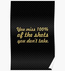 """You miss 100%... """"Wayne Gretzky"""" Inspirational Quote Poster"""