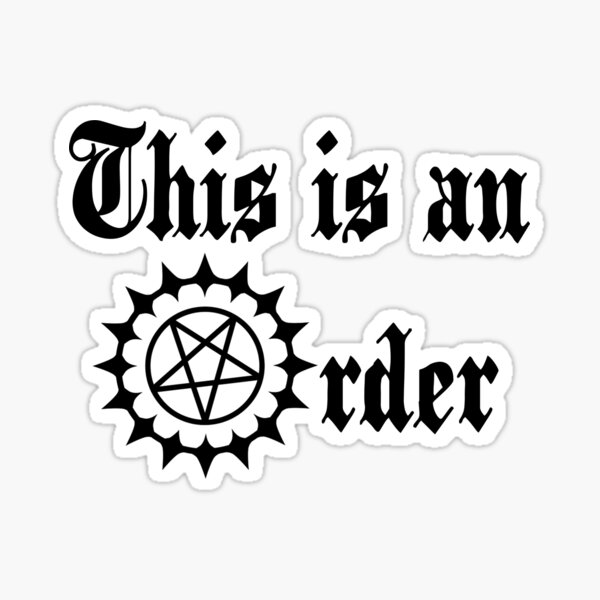 This Is AN Order Sticker