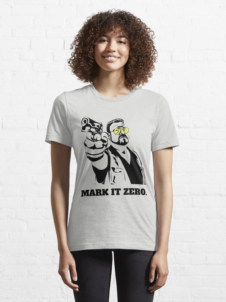 Alternate view of Mark It Zero - Walter Sobchak Big Lebowski shirt Essential T-Shirt