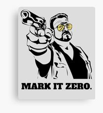 Mark It Zero - Walter Sobchak Big Lebowski shirt Canvas Print