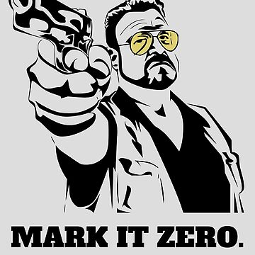 Mark It Zero - Walter Sobchak Big Lebowski shirt by boscotjones