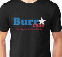 Burr for President: The Election of 1800 Unisex T-Shirt