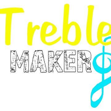 Funny Musician Design - Treble Maker by CiaoBellaLtd