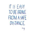 Easy to be Brave inspirational handwritten quote  by Melissa Goza