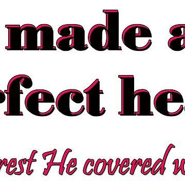 God made a few Perfect Heads by CiaoBellaLtd