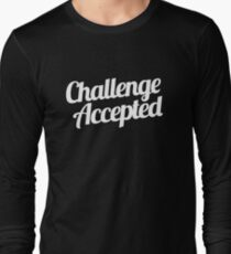 Challenge Accepted. Long Sleeve T-Shirt