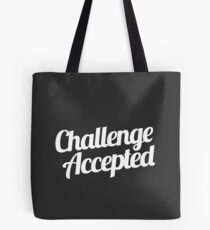 Challenge Accepted. Tote Bag
