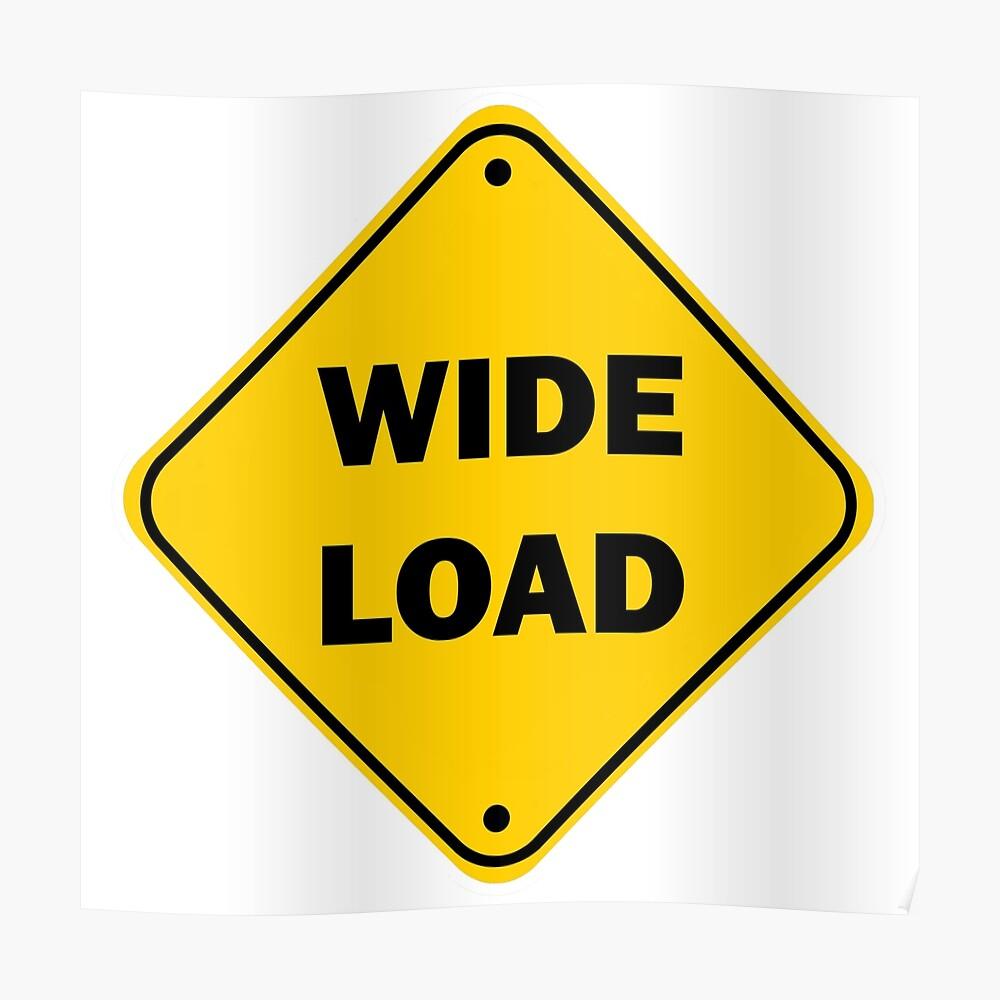 Wide Load Sign >> Wide Load Sign Poster