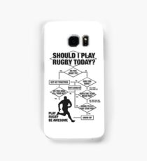Should I Play Rugby Today? Samsung Galaxy Case/Skin