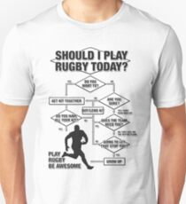 Should I Play Rugby Today? T-Shirt
