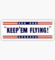 Keep 'Em Flying -- WW2 Sticker