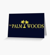 Have a Palm Woods Day Greeting Card