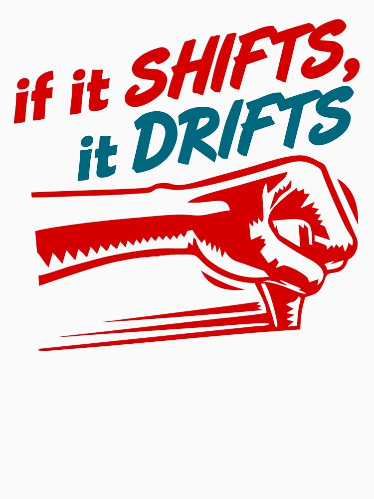 if it SHIFTS, it DRIFTS (2) | Unisex T-Shirt