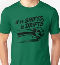 if it SHIFTS, it DRIFTS (3) T-Shirt
