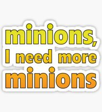 Minions, I Need More Minions Sticker