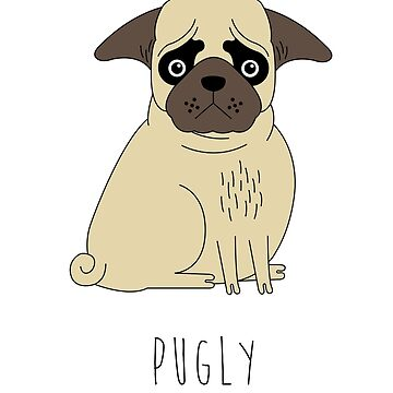 PUGLY by Feelmeflow