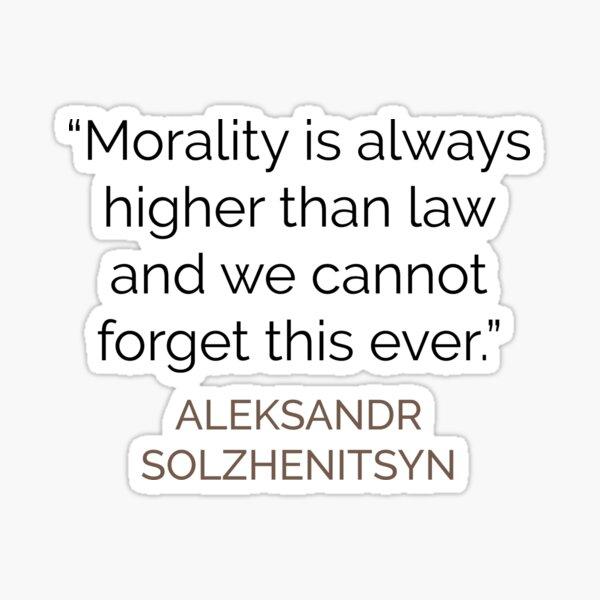 Morality and Law Solzhenitsyn Sticker