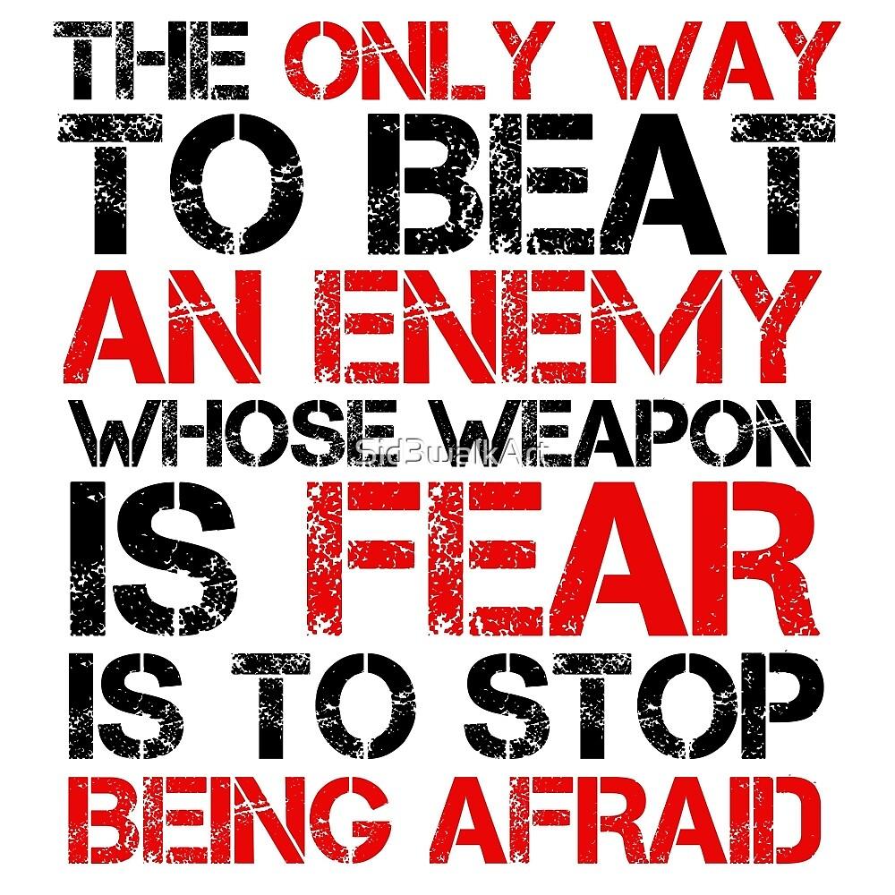 Political Freedom Terrorism Quote Fear by Sid3walkArt