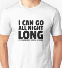 All Night Long Funny Sex Joke Humor Comedy Cute Unisex T-Shirt