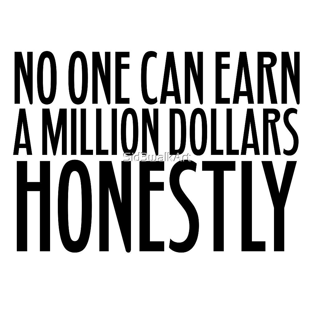 Rich Quote Money Million Dollars  by Sid3walkArt