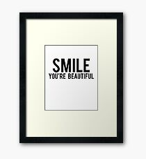 Smile You're Beautiful Framed Print